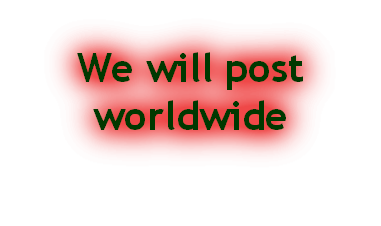 We will post worldwide